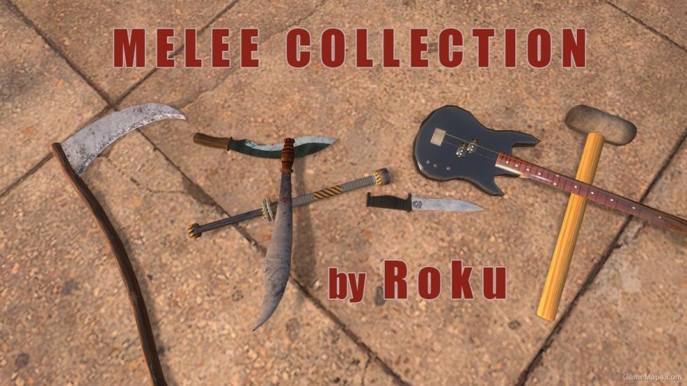 Roku melee collection (Left 4 Dead 2) - GameMaps