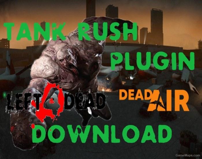 Tank Rush Plugin (Left 4 Dead) - GameMaps