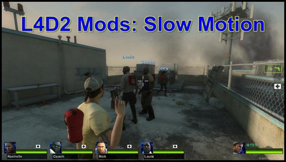 Slow Motion (Left 4 Dead 2) - GameMaps